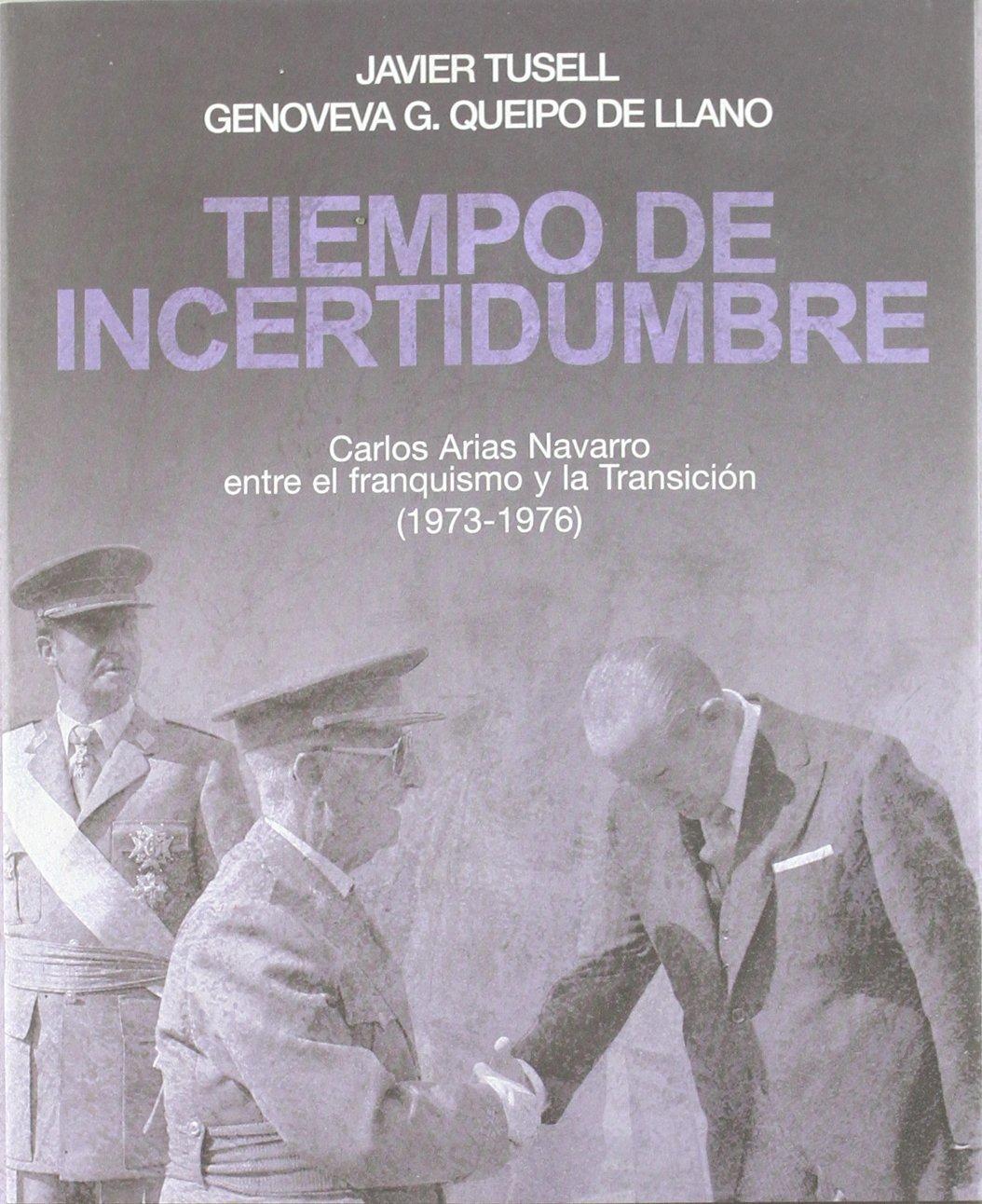 Tiempo de incertidumbre: Carlos Arias Navarro entre el franquismo ...