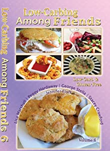 Low-Carbing Among Friends Volume-6