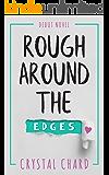Rough Around The Edges: A LESBIAN ROMANCE NOVEL