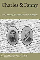 Charles and Fanny: 19th Century Pioneers for Human Rights Paperback