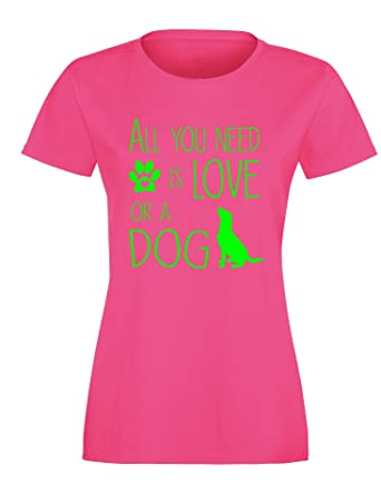 All you need is Love or a Dog - Hund - Hundebesitzer - Damen Rundhals T