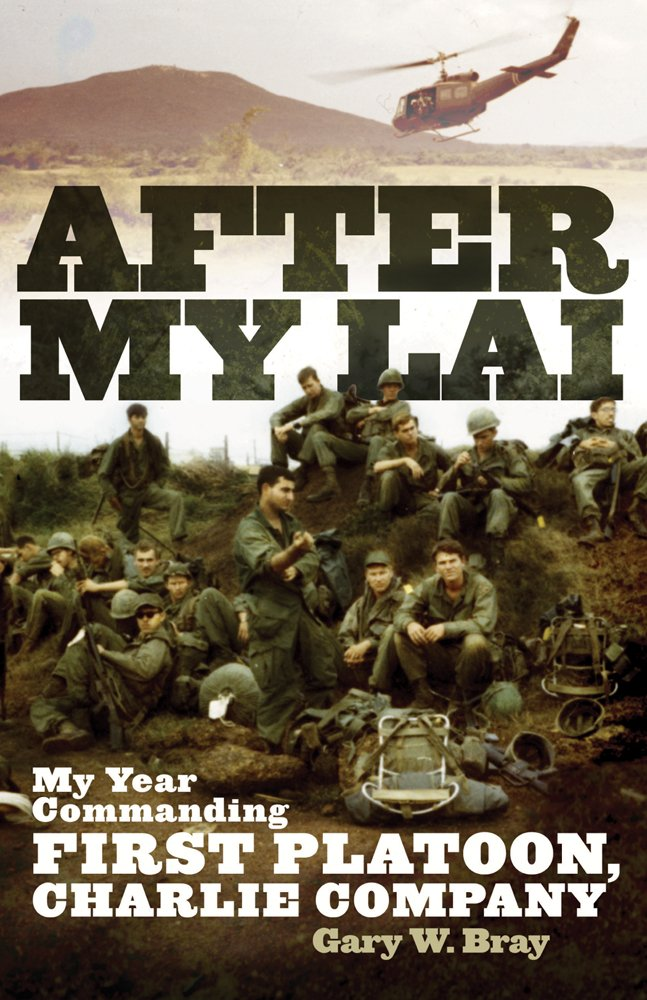 After My Lai: My Year Commanding First Platoon, Charlie Company pdf