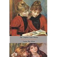 The Complete Little Women: Little Women, Good Wives, Little Men, Jo's Boys  (Unabridged)