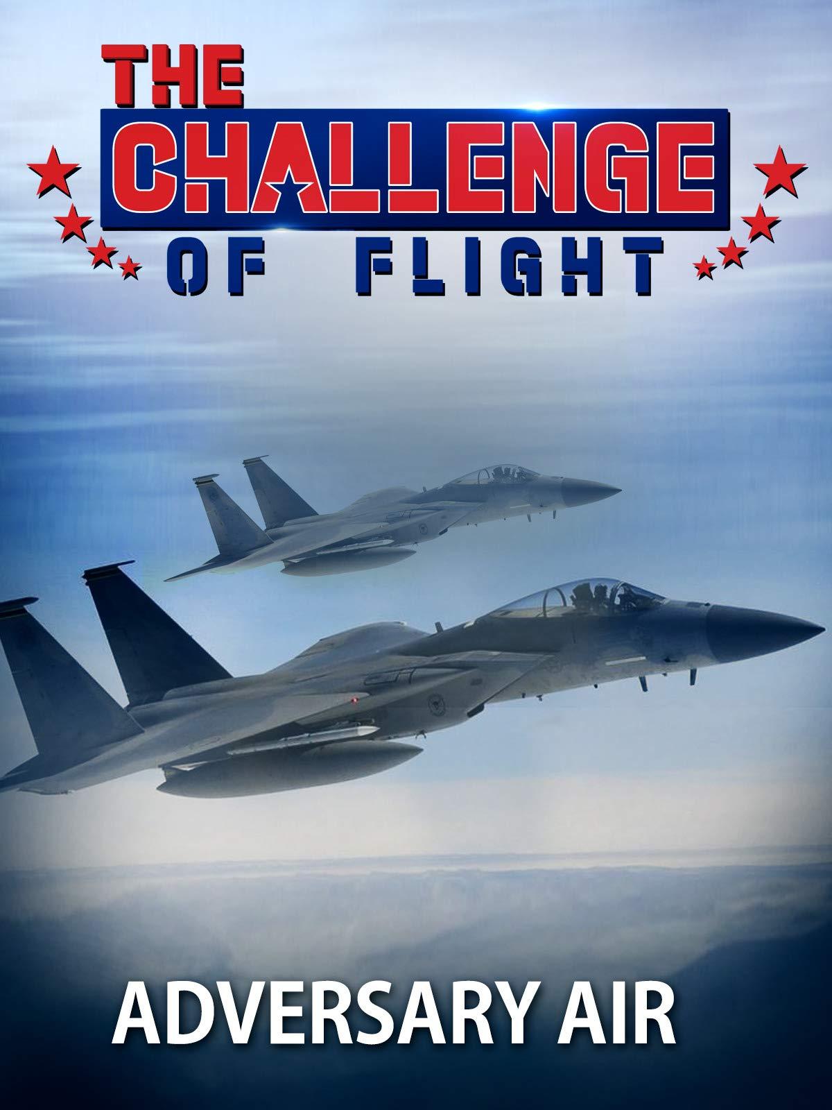 The Challenge of Flight - Adversary Air