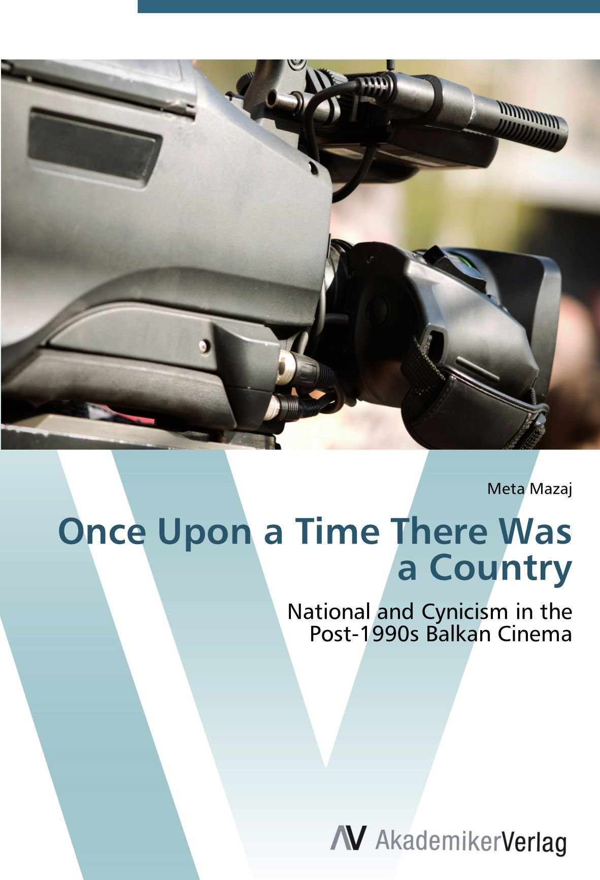 Download Once Upon a Time There Was a Country: National and Cynicism in the  Post-1990s Balkan Cinema PDF