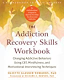 The Addiction Recovery Skills Workbook: Changing