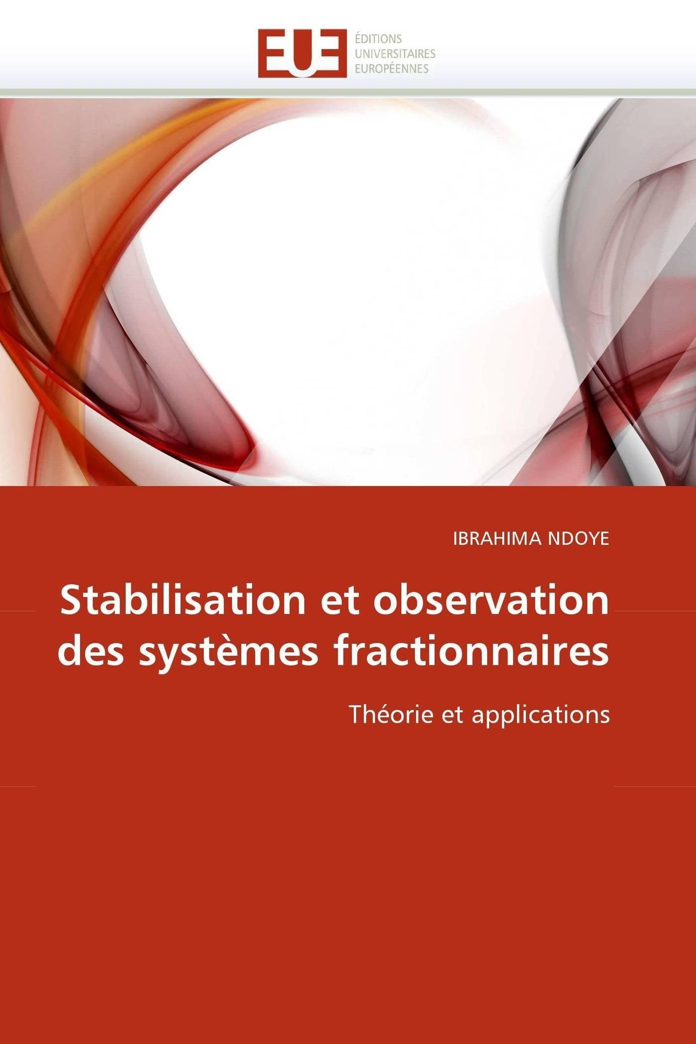 Stabilisation et observation des systèmes fractionnaires: Théorie et applications (Omn.Univ.Europ.) (French Edition) ebook
