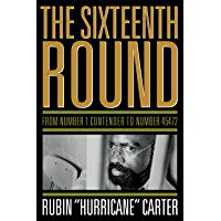 The Sixteenth Round: From Number 1 Contender to Number 45472 (English Edition)