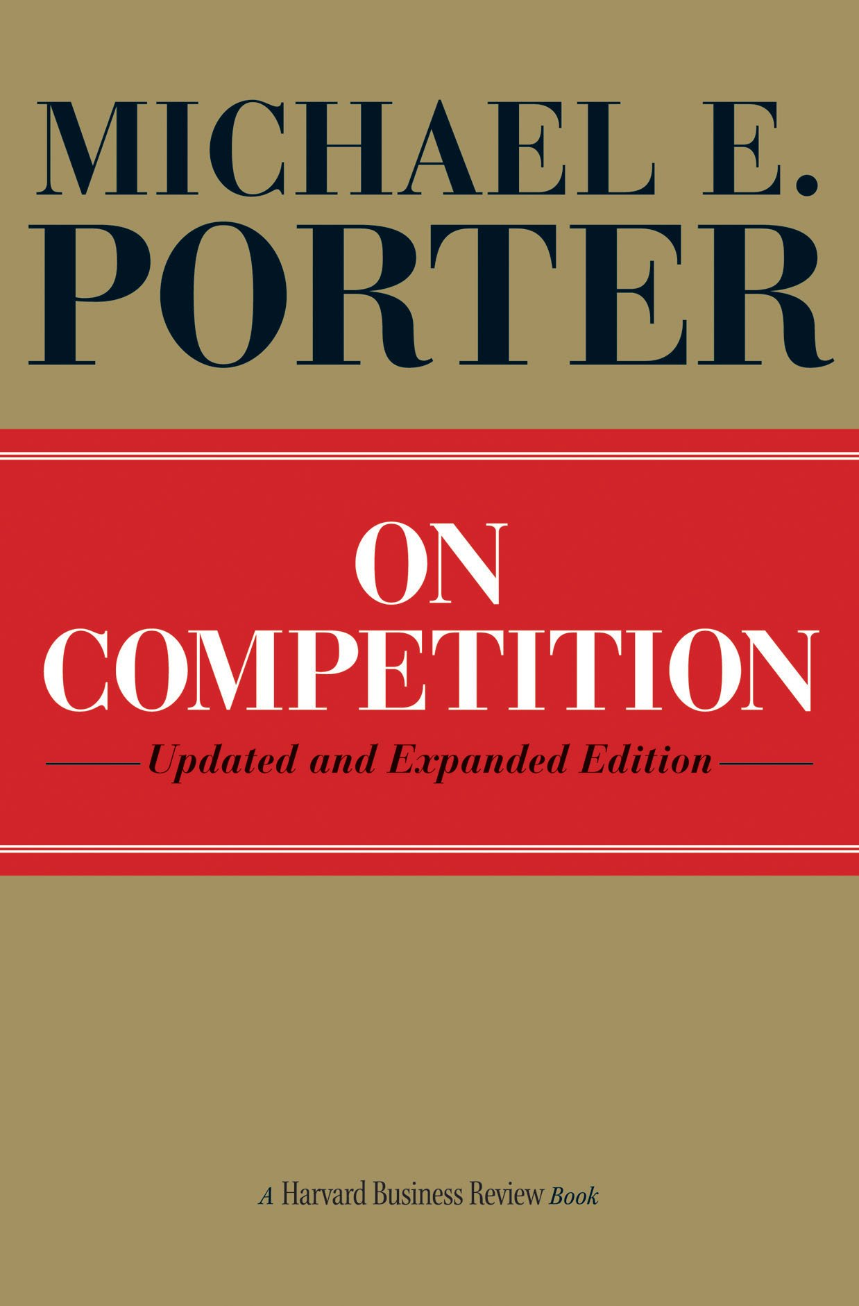 On Competition, Updated and Expanded Edition: Michael E