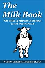 The Milk Book: The Milk of Human Kindness Is Not Pasteurized Paperback