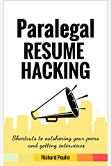 Paralegal Resume Hacking: Shortcuts to outshining your peers and getting interviews (Government & Law Book 4) Kindle Edition