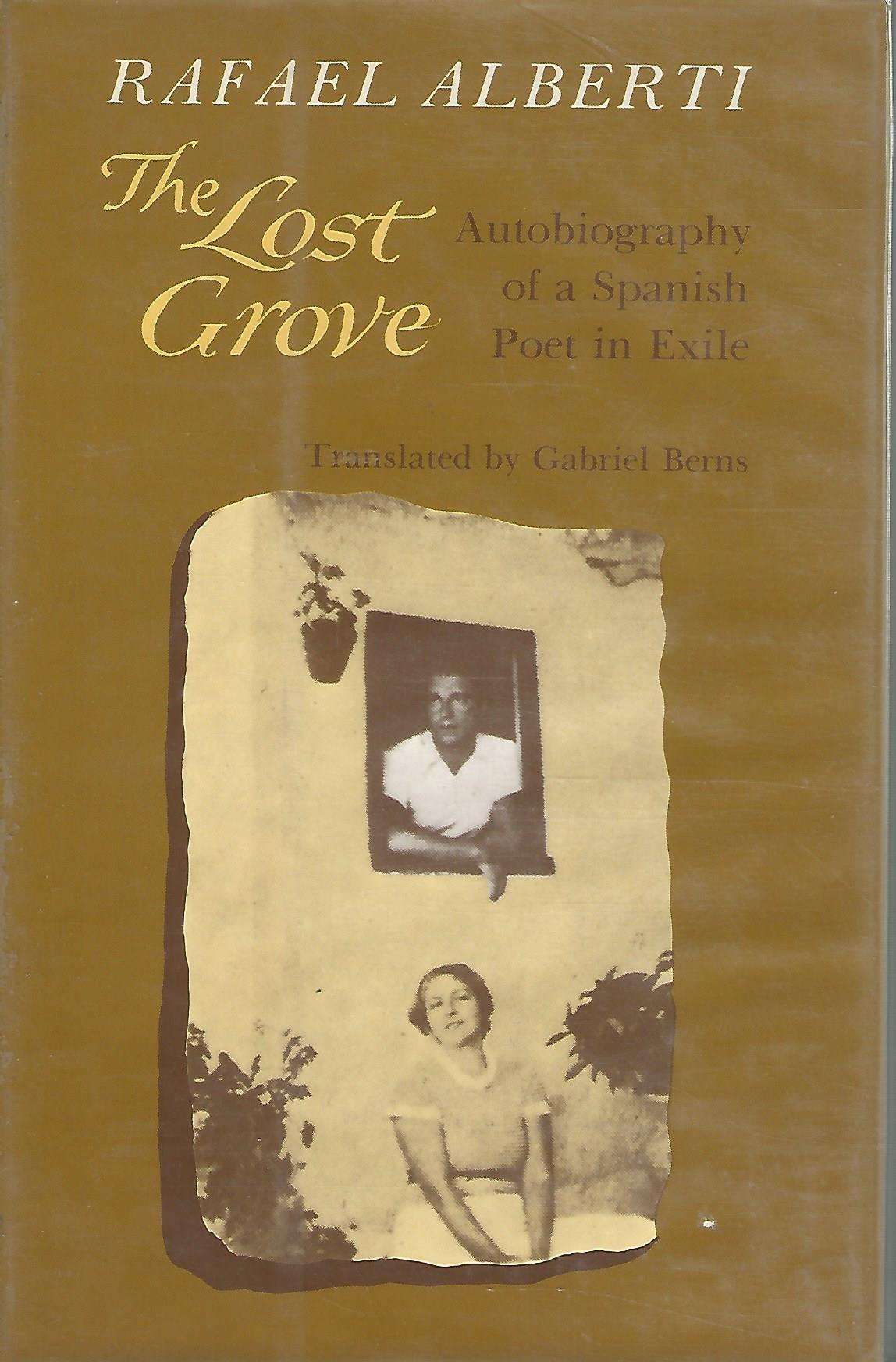 Lost Grove: Rafael Alberti, G. Berns: 9780520027862: Amazon.com: Books