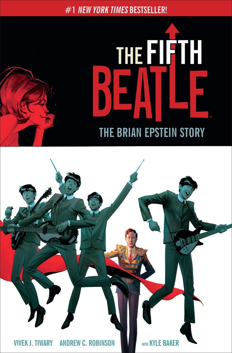 The Fifth Beatle: The Brian Epstein Story Expanded Edition: Tiwary, Vivek  J., Robinson, Andrew C., Baker, Kyle: 9781616558352: Amazon.com: Books