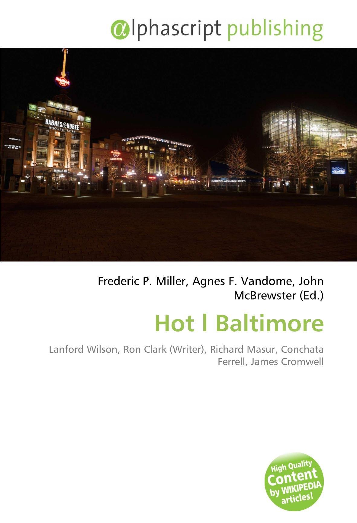Hot l Baltimore: Lanford Wilson, Ron Clark Writer , Richard ...