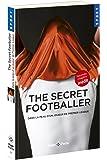 The secret footballer dans la peau d'un joueur de premier league