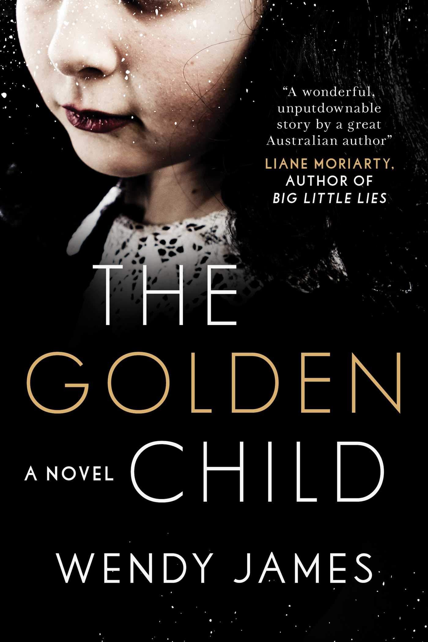 The Golden Child: A Novel: James, Wendy: 9781510737914: Amazon.com: Books