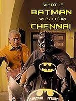 Clip: What If Batman Was From Chennai?
