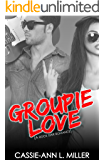 Groupie Love (A Rock Star Romance) (Love in Shades)