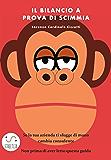 Il bilancio a prova di scimmia (Italian Edition)