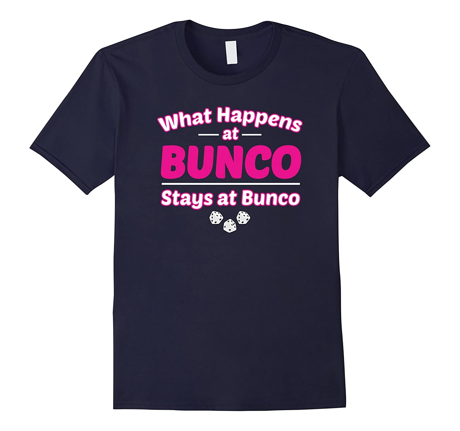 Cute What Happens at Bunco Stays at Bunco T-Shirt-T-Shirt