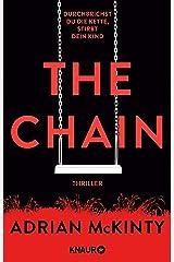 The Chain - Durchbrichst du die Kette, stirbt dein Kind: Thriller (German Edition) eBook Kindle