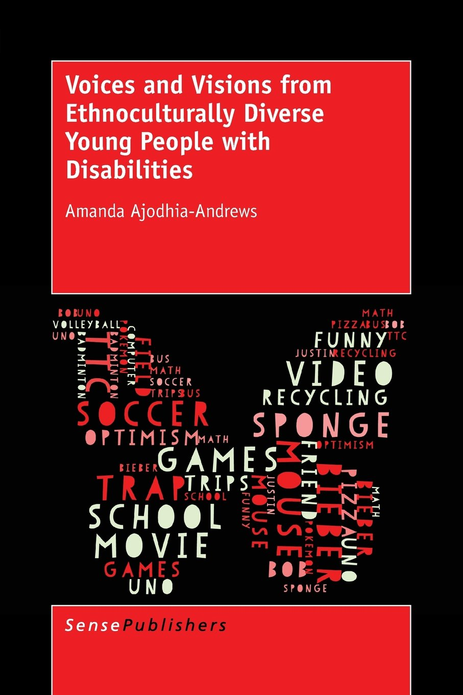 Voices and Visions from Ethnoculturally Diverse Young People with Disabilities