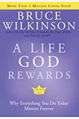 A Life God Rewards: Why Everything You Do Today Matters Forever (Breakthrough Series Book 3) (English Edition) eBook Kindle