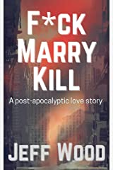 Fuck, Marry, Kill Kindle Edition
