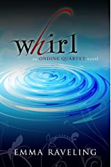 Whirl (Ondine Quartet Book 1) Kindle Edition