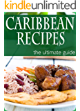 Caribbean Recipes - The Ultimate Recipe Guide