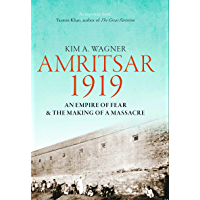 Amritsar 1919: An Empire of Fear and the Making of a Massacre (English Edition)