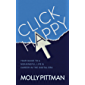 Click Happy: Your Guide to a Meaningful Life and Career in the Digital Era