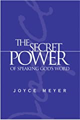 The Secret Power of Speaking God's Word Kindle Edition