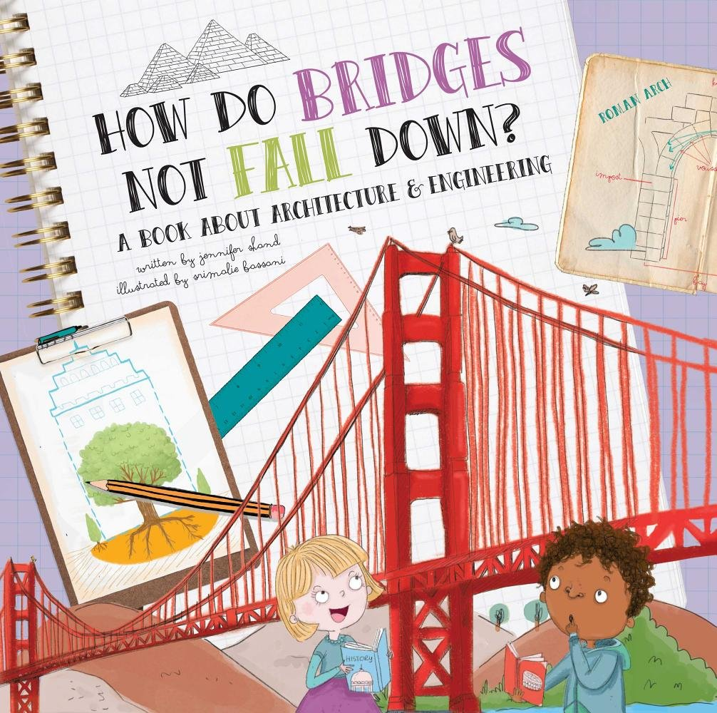 How Do Bridges Not Fall Down?: A Book About Architecture & Engineering pdf epub