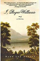 I, Roger Williams: A Novel Paperback