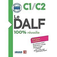 LE DALF - 100% REUSSITE - C1 - C2 - LIVRE + CD: DID.CERTIF.FLE