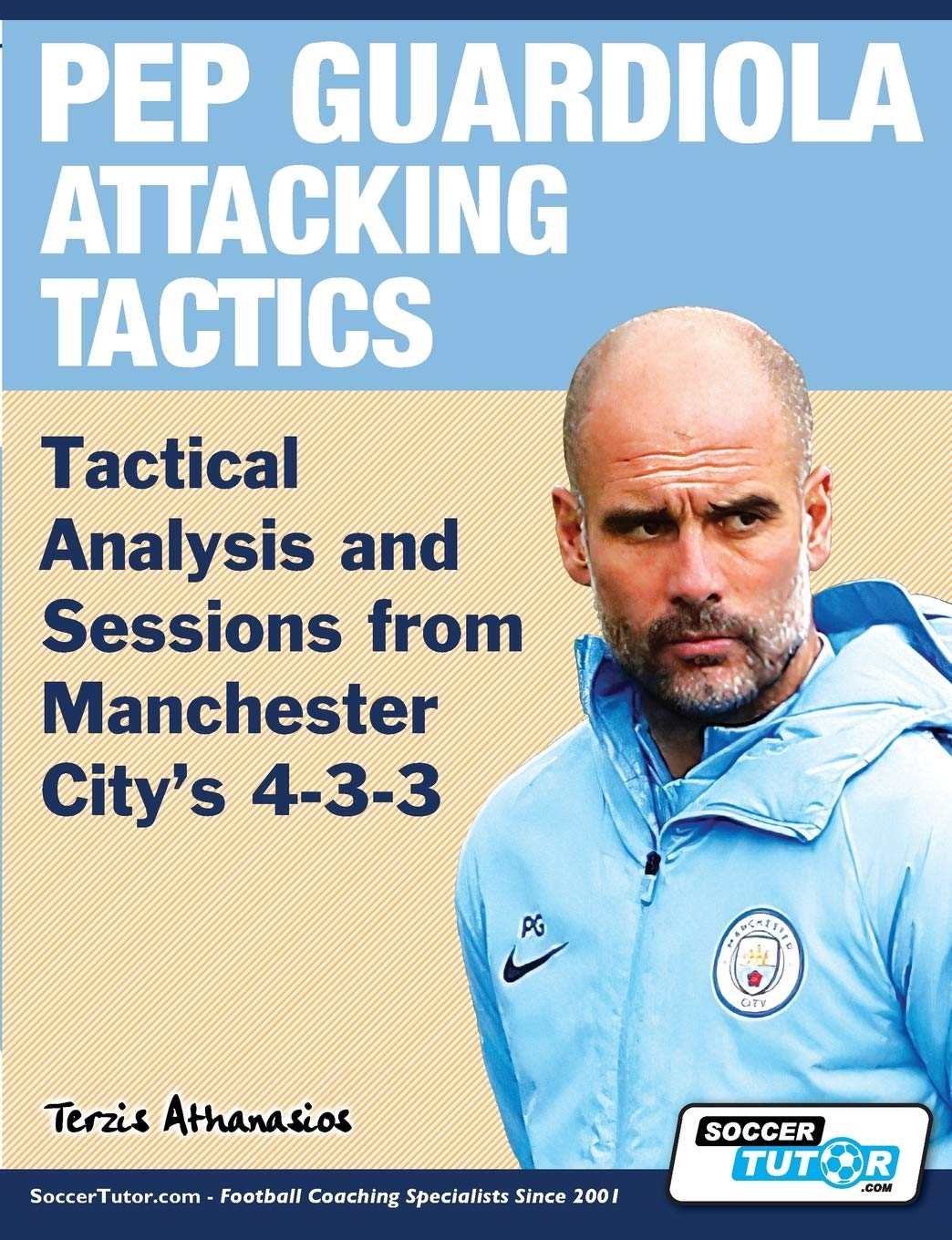 Pep Guardiola Attacking Tactics - Tactical Analysis and Sessions from  Manchester City's 4-3-3: Amazon.de: Terzis, Athanasios: Fremdsprachige  Bücher