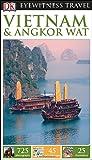 DK Eyewitness Travel Guide: Vietnam and Angkor Wat