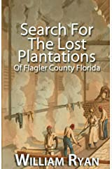 Search For The Lost Plantations of Flagler County Florida (Old Kings Road) Paperback