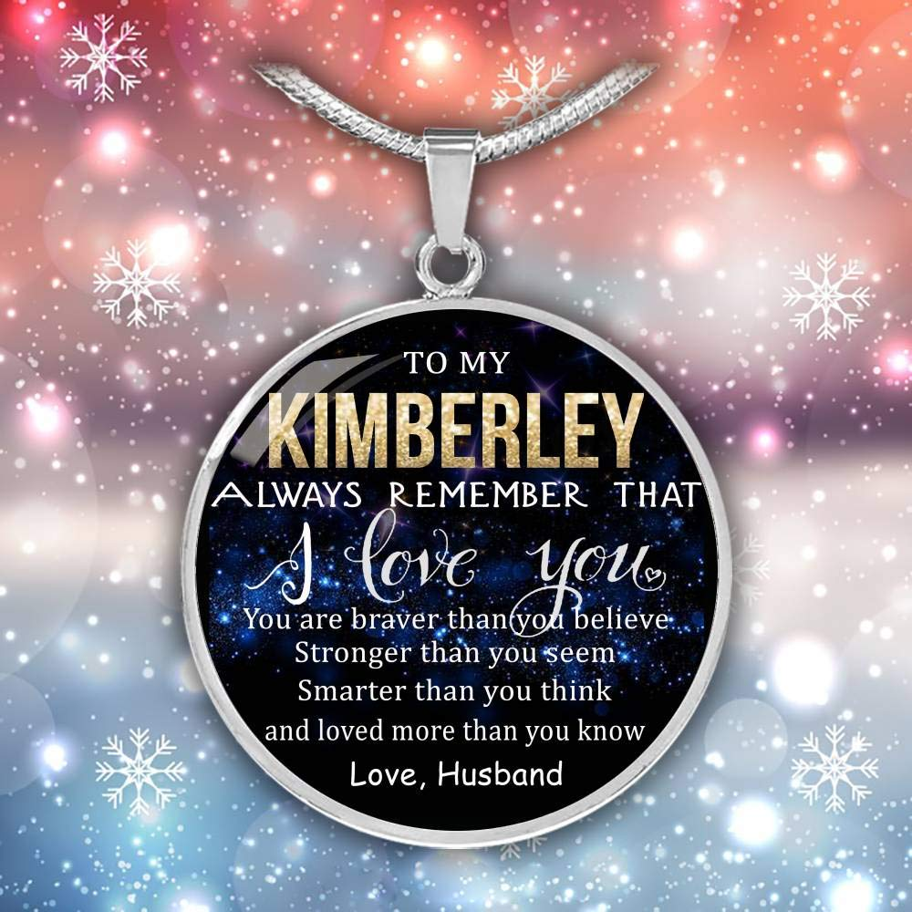 Love Husband Loved Than Know Stronger Than Seem Braver Than Believe Smarter Than Think Wife Valentine Gift Birthday Gift Necklace Name to My Kimberley Always Remember That I Love You