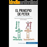 El principio de Peter: Cómo combatir la incompetencia en el trabajo (Gestión y Marketing)