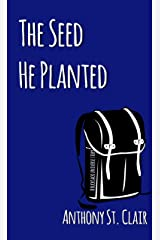 The Seed He Planted: A Rucksack Universe Story Kindle Edition