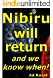 Nibiru will return and we know when! (the invisible planet Book 1)