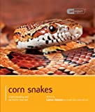 Corn Snakes: Understanding and Caring for Your Pet (Pet Expert)