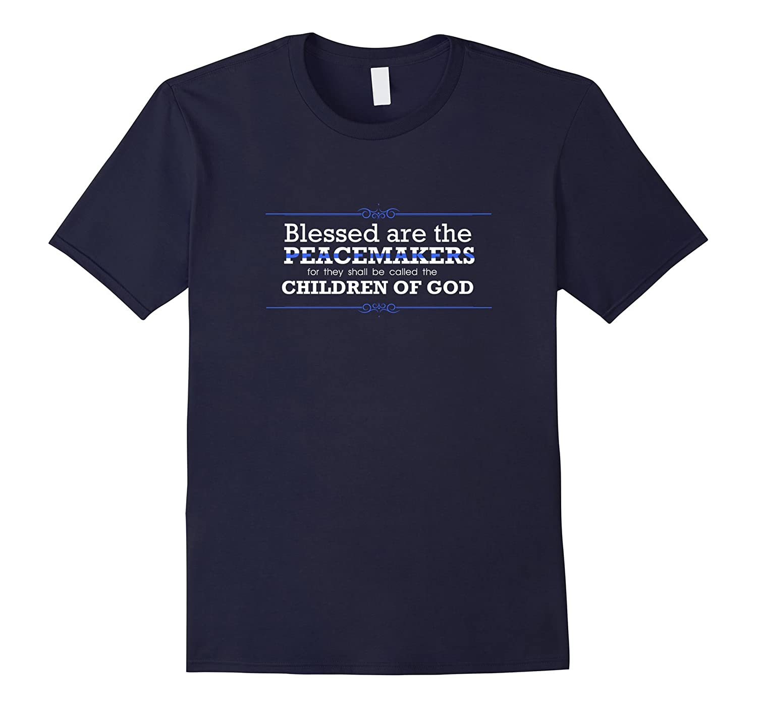 Police Blessed Are The Peacemakers TShirt Gift Christian Tee-RT