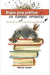 Atajos para publicar en tiempos revueltos: Apuntes de una de las escritoras más publicadas (Spanish Edition) Paperback