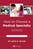 How to Choose a Medical Specialty: Sixth Edition (English Edition)