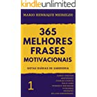 365 melhores frases motivacionais - Gotas diárias de Sabedoria - Vol. 1: Para profissionais e amam compartilhar inspiração e