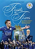 Of Fossils & Foxes: The Official, Definitive History of Leicester City Football Club