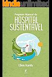 Pequeno Manual do Hospital Sustentável